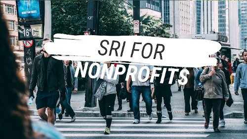 Sustainable Responsible Impact Investing for nonprofits